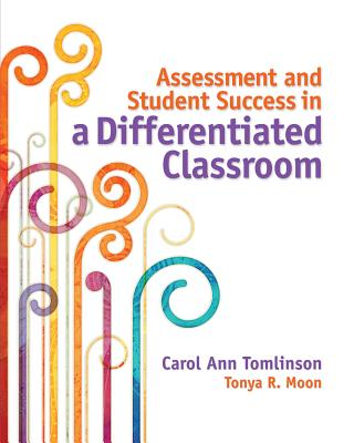 Assessment and Student Success in a Differentiated Classroom Cover Image