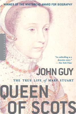 Queen of Scots: The True Life of Mary Stuart Cover Image