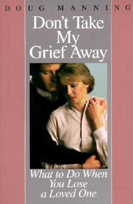Don't Take My Grief Away Cover Image