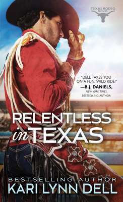 Relentless in Texas (Texas Rodeo #6) Cover Image