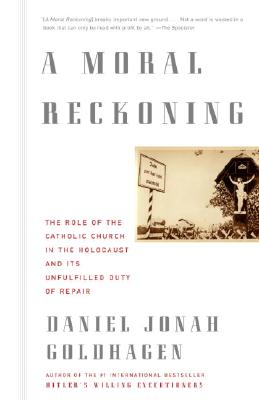 A Moral Reckoning: The Role of the Church in the Holocaust and Its Unfulfilled Duty of Repair Cover Image