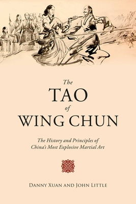 The Tao of Wing Chun: The History and Principles of China's Most Explosive Martial Art Cover Image
