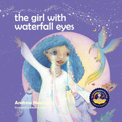The Girl With Waterfall Eyes: Helping children to see beauty in themselves and others. Cover Image