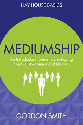 Mediumship: An Introductory Guide to Developing Spiritual Awareness and Intuition Cover Image