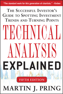 Technical Analysis Explained, Fifth Edition: The Successful Investor's Guide to Spotting Investment Trends and Turning Points Cover Image
