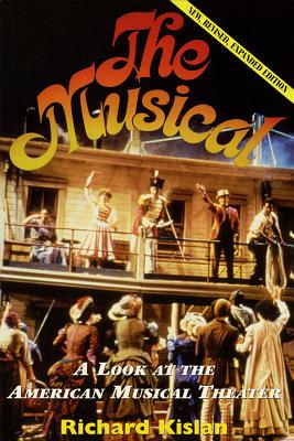 The Musical: A Look at the American Musical Theater (Applause Books) Cover Image