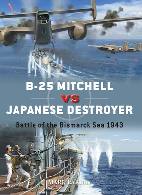 B-25 Mitchell vs Japanese Destroyer: Battle of the Bismarck Sea 1943 (Duel) Cover Image