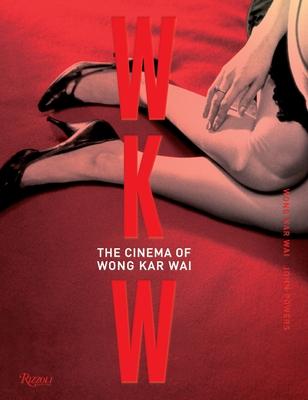 WKW: The Cinema of Wong Kar Wai Cover Image