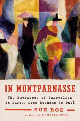 In Montparnasse: The Emergence of Surrealism in Paris, from Duchamp to Dalí Cover Image