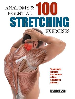 Anatomy and 100 Essential Stretching Exercises Cover Image