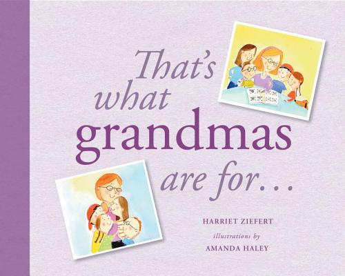 That's What Grandmas Are For...: Gift Edition Cover Image