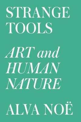 Strange Tools: Art and Human Nature Cover Image