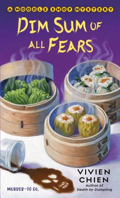 Dim Sum of All Fears: A Noodle Shop Mystery Cover Image