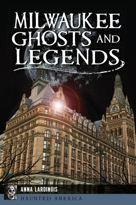 Milwaukee Ghosts and Legends Cover Image