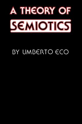 A Theory of Semiotics (Advances in Semiotics) Cover Image