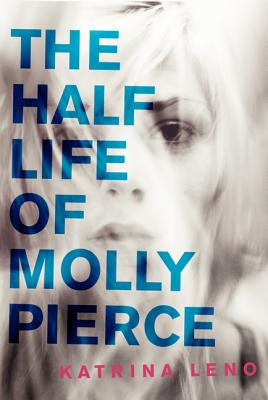The Half Life of Molly Pierce Cover