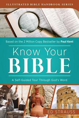 Know Your Bible: A Self-Guided Tour through God's Word (Illustrated Bible Handbook Series) Cover Image