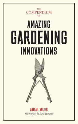 The Compendium of Amazing Gardening Innovations Cover Image