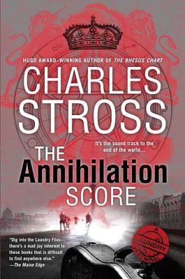The Annihilation Score (A Laundry Files Novel #6) Cover Image
