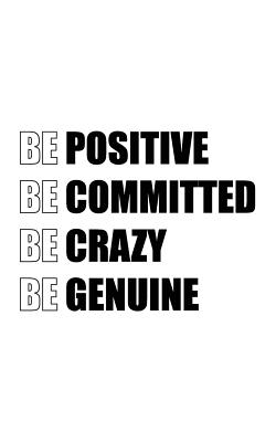 Be Positive Be Committed Be Crazy Be Genuine Cover Image