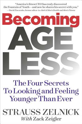 Becoming Ageless: The Four Secrets to Looking and Feeling Younger Than Ever Cover Image