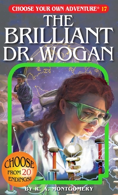 The Brilliant Dr. Wogan (Choose Your Own Adventure #17) Cover Image