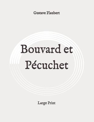 Bouvard et Pécuchet: Large Print Cover Image
