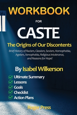 WORKBOOK for CASTE: The Origins of Our Discontents - Introducing Brief History of Racism, Classism, Sexism, Homophobia, Ageism, Xenophobia Cover Image