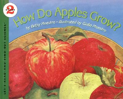 How Do Apples Grow? (Let's-Read-and-Find-Out Science 2) Cover Image