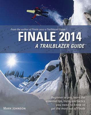 Finale 2014: A Trailblazer Guide Cover Image