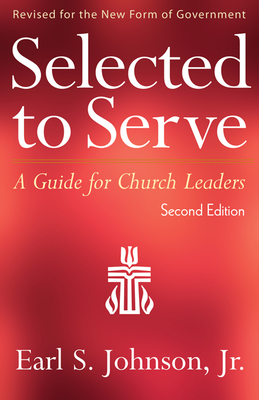 Selected to Serve, Second Edition: A Guide for Church Leaders Cover Image