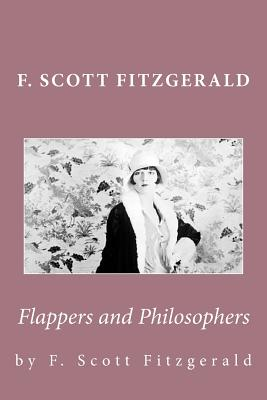 F. Scott Fitzgerald: Flappers and Philosophers Cover Image