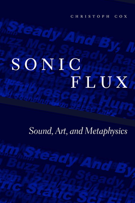 Sonic Flux: Sound, Art, and Metaphysics Cover Image