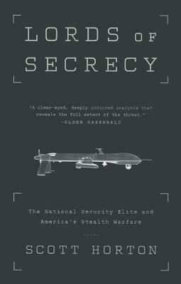 Lords of Secrecy: The National Security Elite and America's Stealth Warfare Cover Image