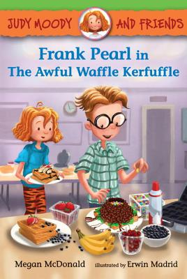 Judy Moody and Friends: Frank Pearl in The Awful Waffle Kerfuffle Cover Image