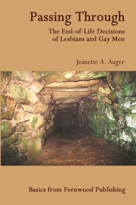 Passing Through: The End-Of-Life Decisions of Lesbians and Gay Men (Fernwood Basics) Cover Image