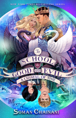 The School of Good and Evil: A Crystal of Time by Soman Chainani
