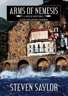 Arms of Nemesis Lib/E: A Novel of Ancient Rome (Roma Sub Rosa #2) Cover Image
