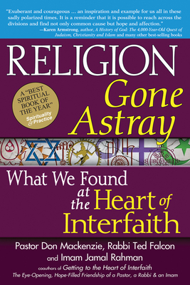 Religion Gone Astray: What We Found at the Heart of Interfaith Cover Image