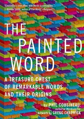 Painted Word: A Treasure Chest of Remarkable Words and Their Origins Cover Image
