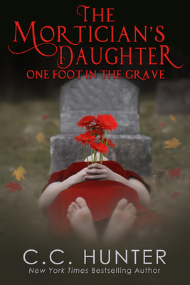 The Mortician's Daughter: One Foot in the Grave Cover Image