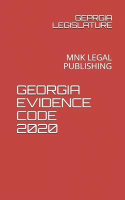 Georgia Evidence Code 2020: Mnk Legal Publishing Cover Image