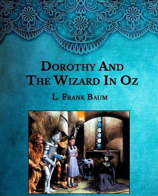Dorothy And The Wizard In Oz: Large Print Cover Image