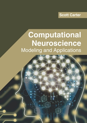 Computational Neuroscience: Modeling and Applications Cover Image