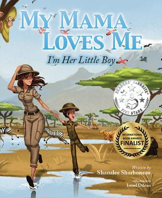 My Mama Loves Me: I'm Her Little Boy Cover Image