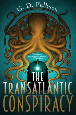 The Transatlantic Conspiracy by G.D. Falksen