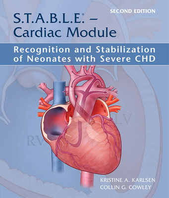 S.T.A.B.L.E. - Cardiac Module: Recognition and Stabilization of Neonates with Severe Chd Cover Image