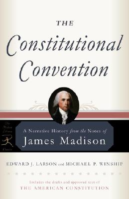 The Constitutional Convention: A Narrative History from the Notes of James Madison Cover Image