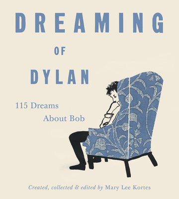 Dreaming of Dylan: 115 Dreams About Bob Cover Image