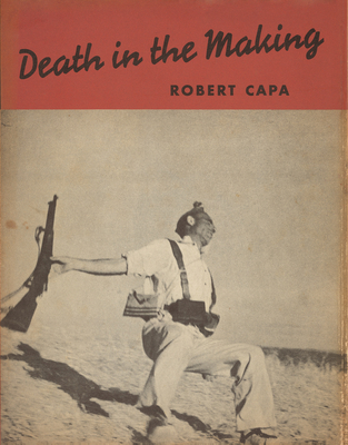 Robert Capa: Death in the Making
